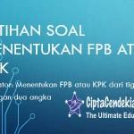 Soal menentukan FPB atau KPK