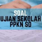 soal ujian sekolah PKn SD