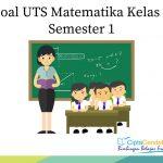 soal UTS Matematika Kelas 1 Semester 1